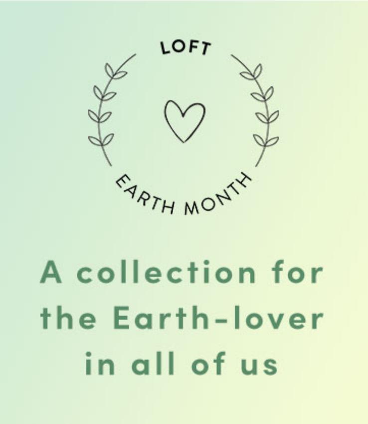 It's LOFT Earth Month!